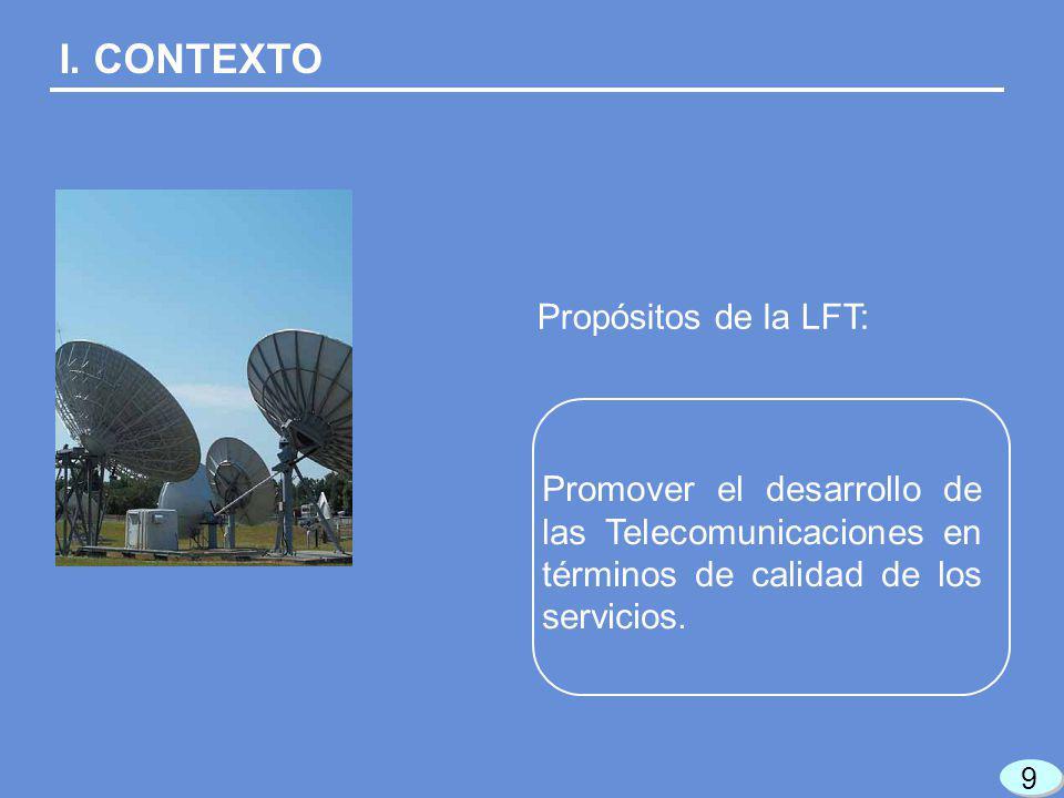 Promover el desarrollo de las Telecomunicaciones en términos de calidad de los servicios. Propósitos de la LFT: 9