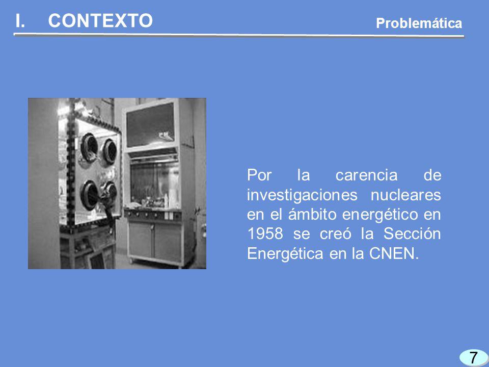 8 8 I.CONTEXTO Como no existian investi- gadores capacitados en el país, de 1964 a 1968 se construyó el Centro de Inves- tigación Nuclear.