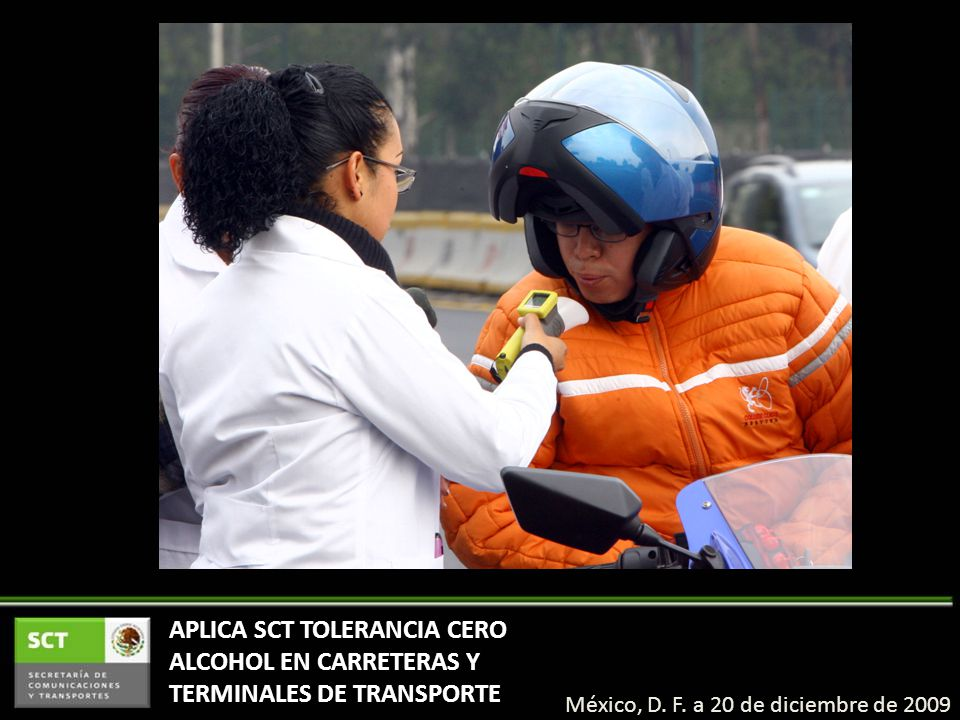 APLICA SCT TOLERANCIA CERO ALCOHOL EN CARRETERAS Y TERMINALES DE TRANSPORTE México, D.