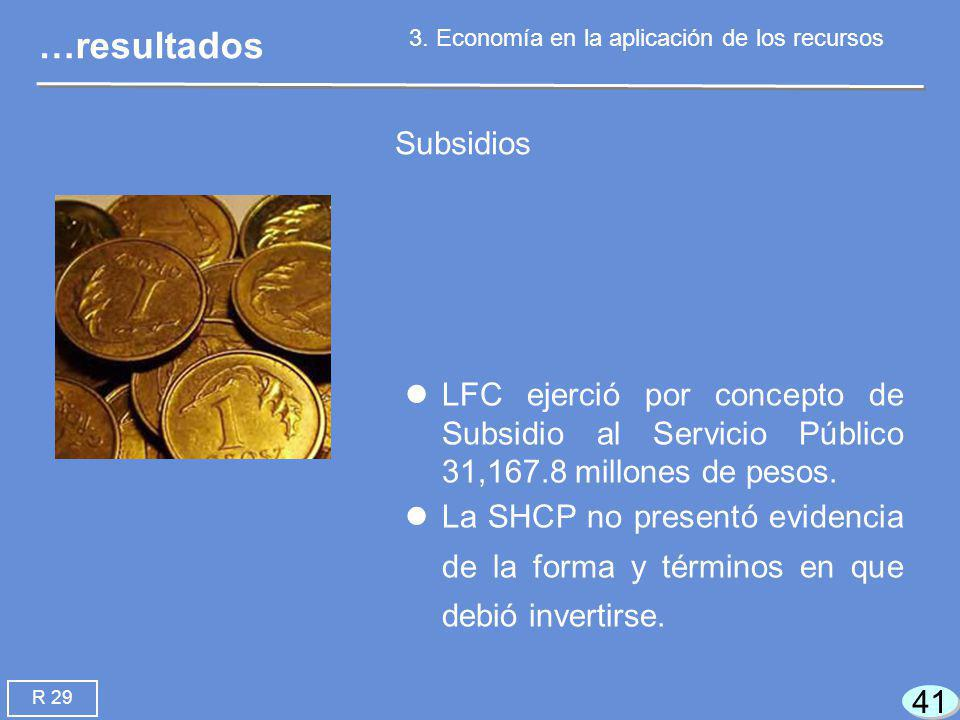 41 LFC ejerció por concepto de Subsidio al Servicio Público 31,167.8 millones de pesos.