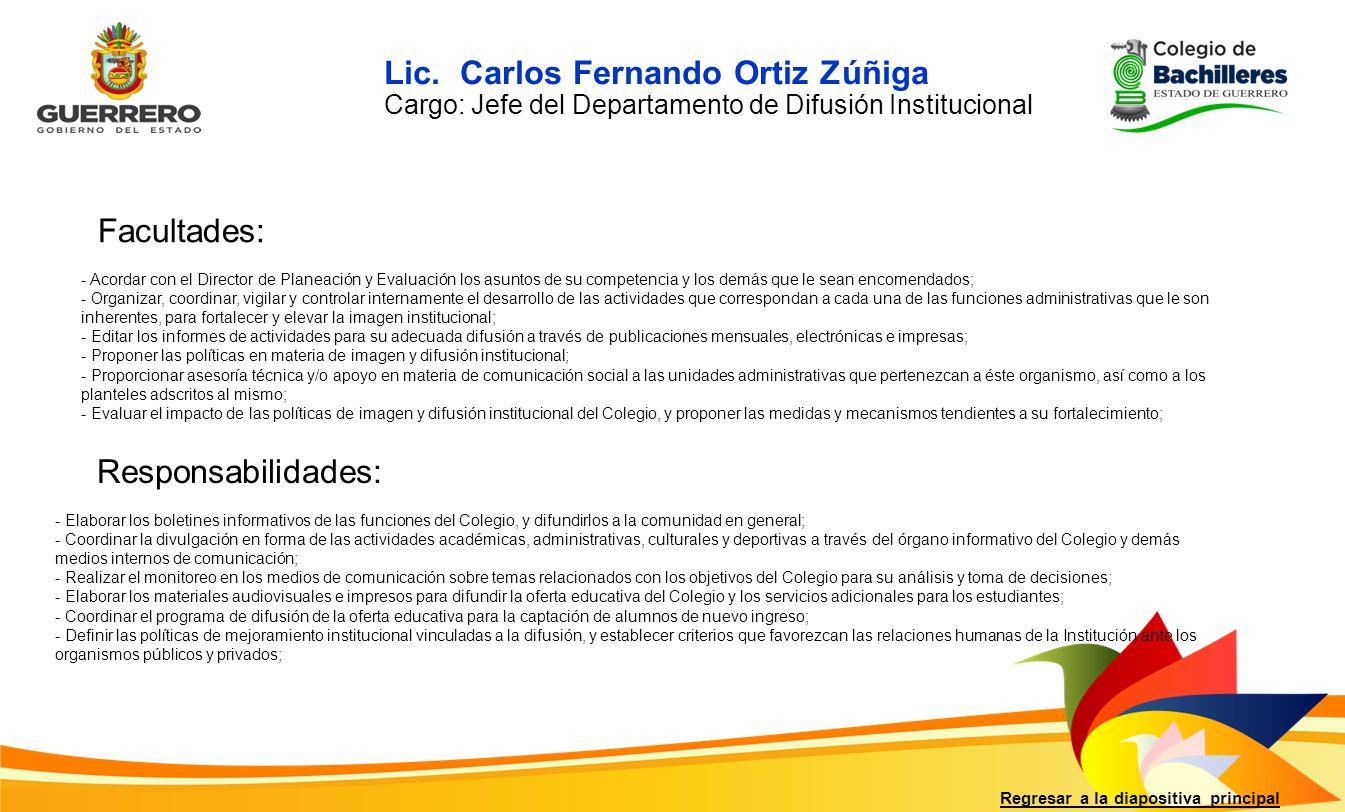 Facultades: Responsabilidades: Regresar a la diapositiva principal - Acordar con el Director de Planeación y Evaluación los asuntos de su competencia