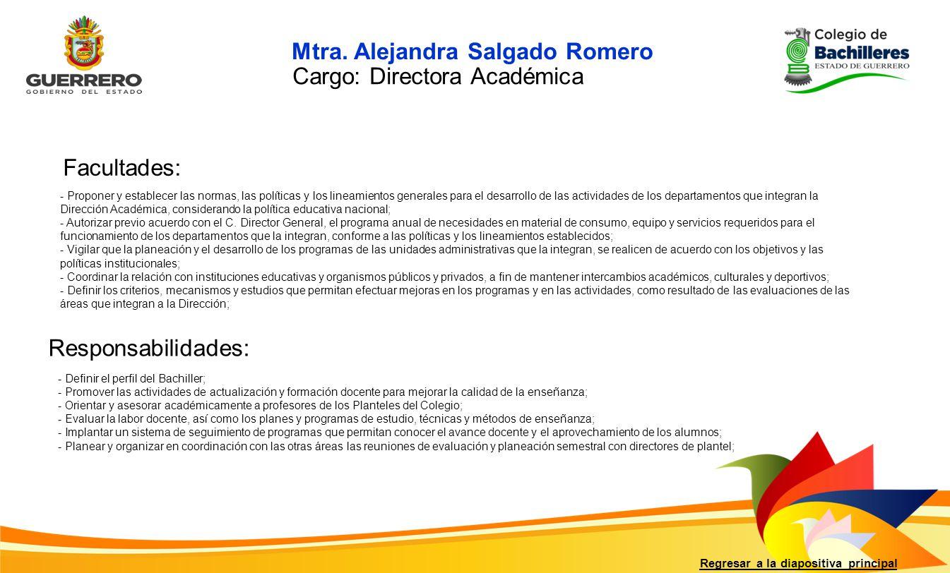Facultades: Responsabilidades: Regresar a la diapositiva principal - Proponer y establecer las normas, las políticas y los lineamientos generales para