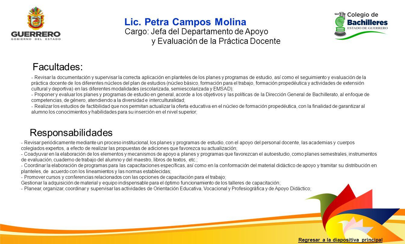 Facultades: Responsabilidades Regresar a la diapositiva principal - Revisar la documentación y supervisar la correcta aplicación en planteles de los p