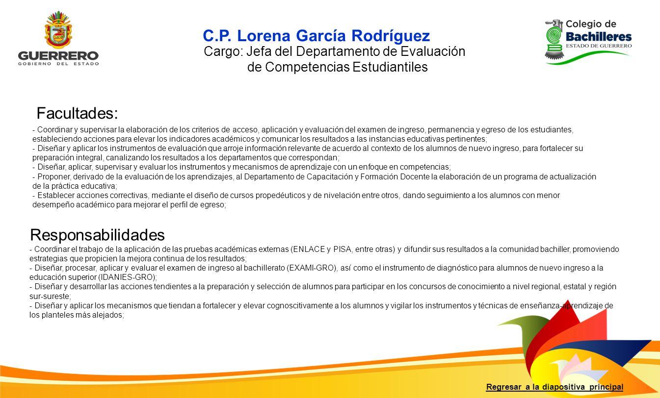 Facultades: Responsabilidades Regresar a la diapositiva principal - Coordinar y supervisar la elaboración de los criterios de acceso, aplicación y eva