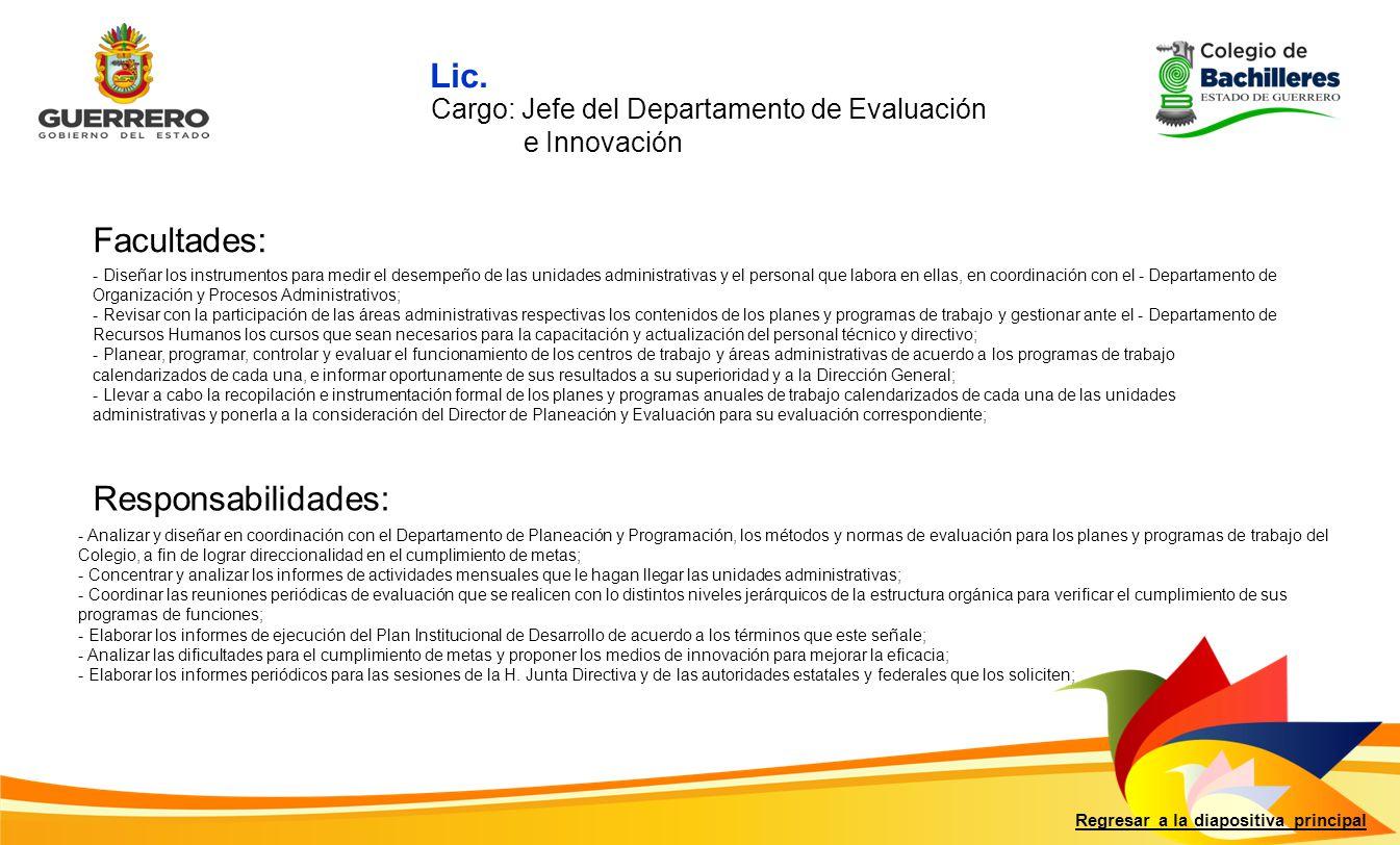 Facultades: Responsabilidades: Regresar a la diapositiva principal - Diseñar los instrumentos para medir el desempeño de las unidades administrativas