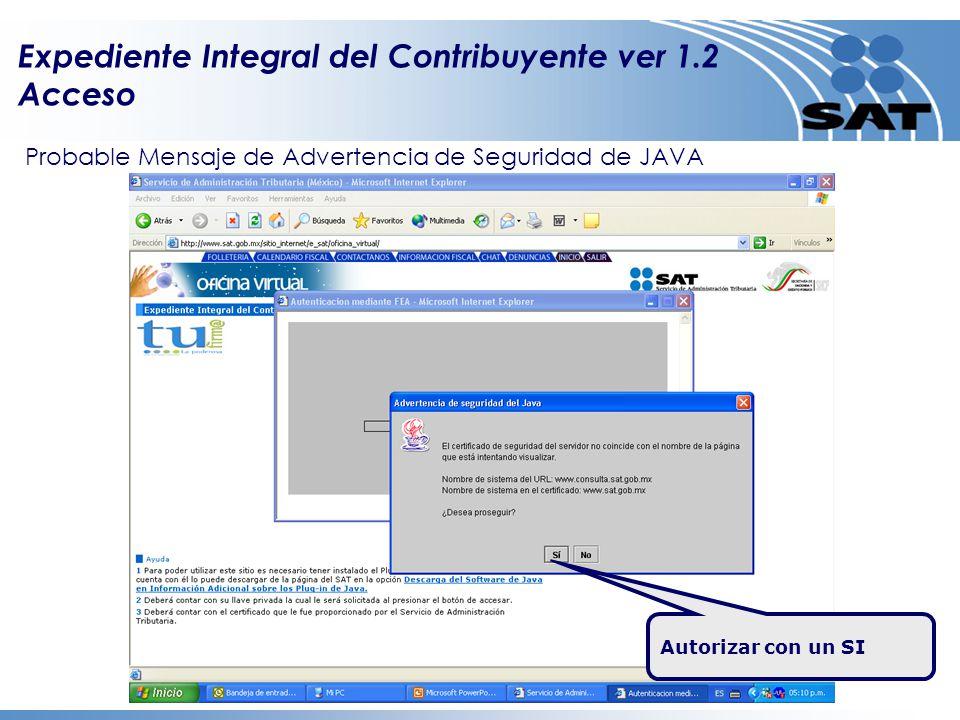 Probable Mensaje de Advertencia de Seguridad de JAVA Expediente Integral del Contribuyente ver 1.2 Acceso Autorizar con un SI