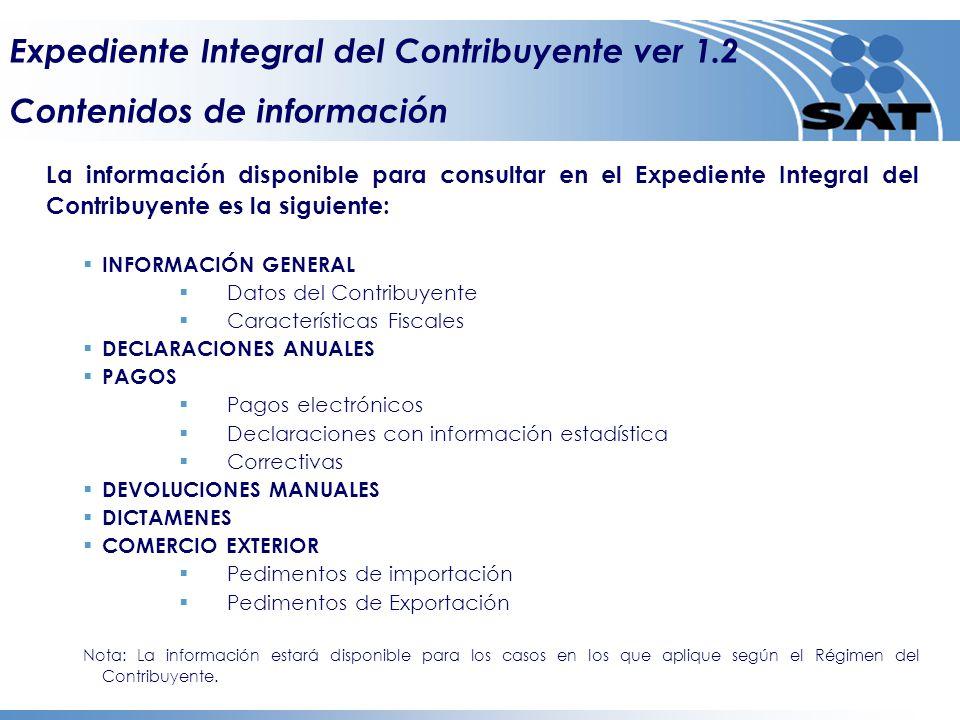 La información disponible para consultar en el Expediente Integral del Contribuyente es la siguiente: INFORMACIÓN GENERAL Datos del Contribuyente Cara