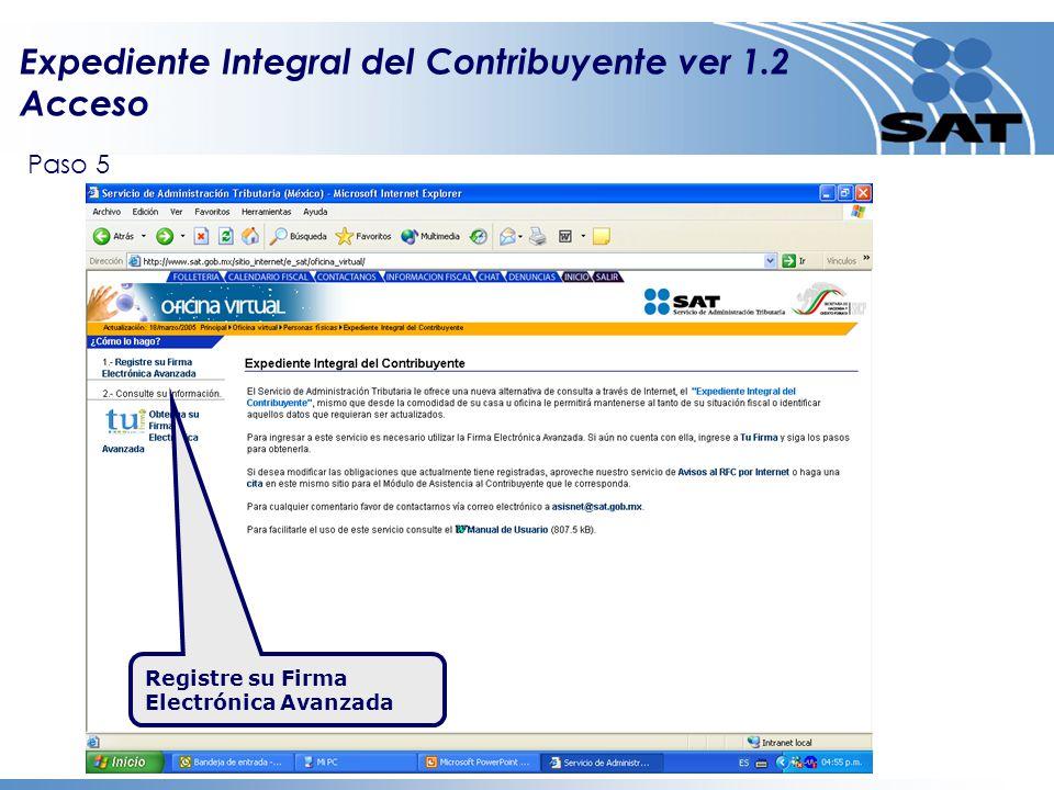 Expediente Integral del Contribuyente ver 1.2 Acceso Registre su Firma Electrónica Avanzada Paso 5