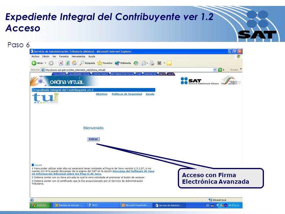Expediente Integral del Contribuyente ver 1.2 Acceso Acceso con Firma Electrónica Avanzada Paso 6