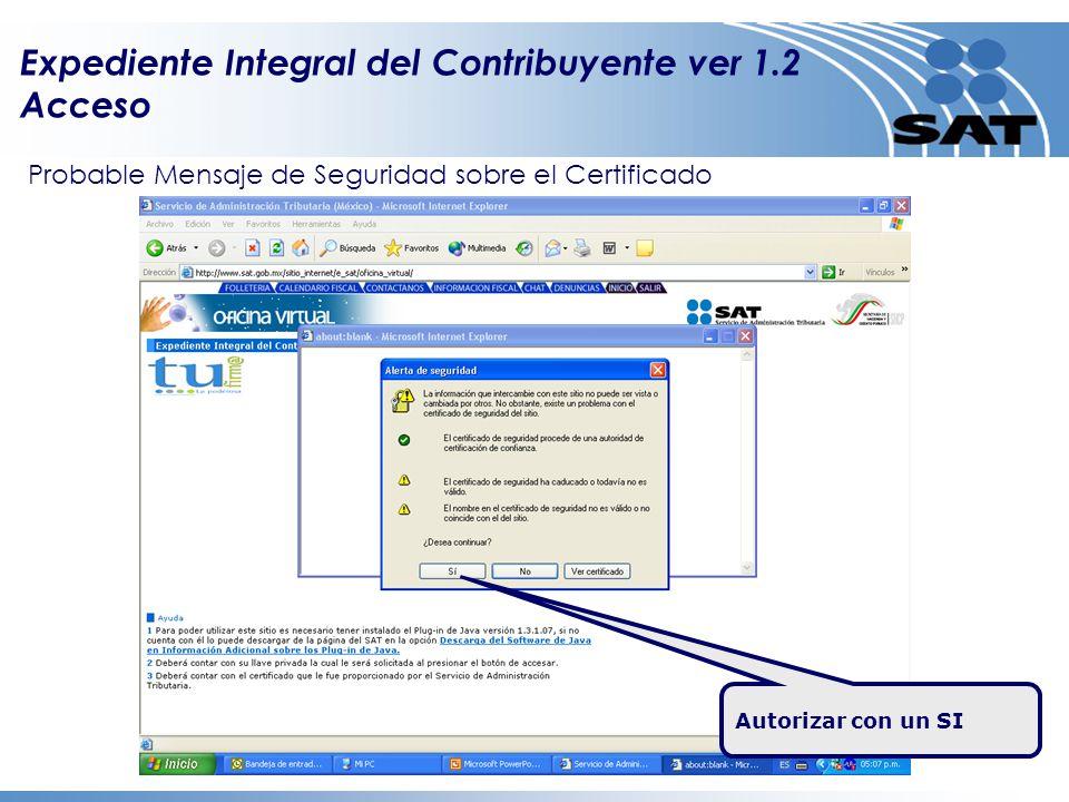 Probable Mensaje de Seguridad sobre el Certificado Autorizar con un SI Expediente Integral del Contribuyente ver 1.2 Acceso