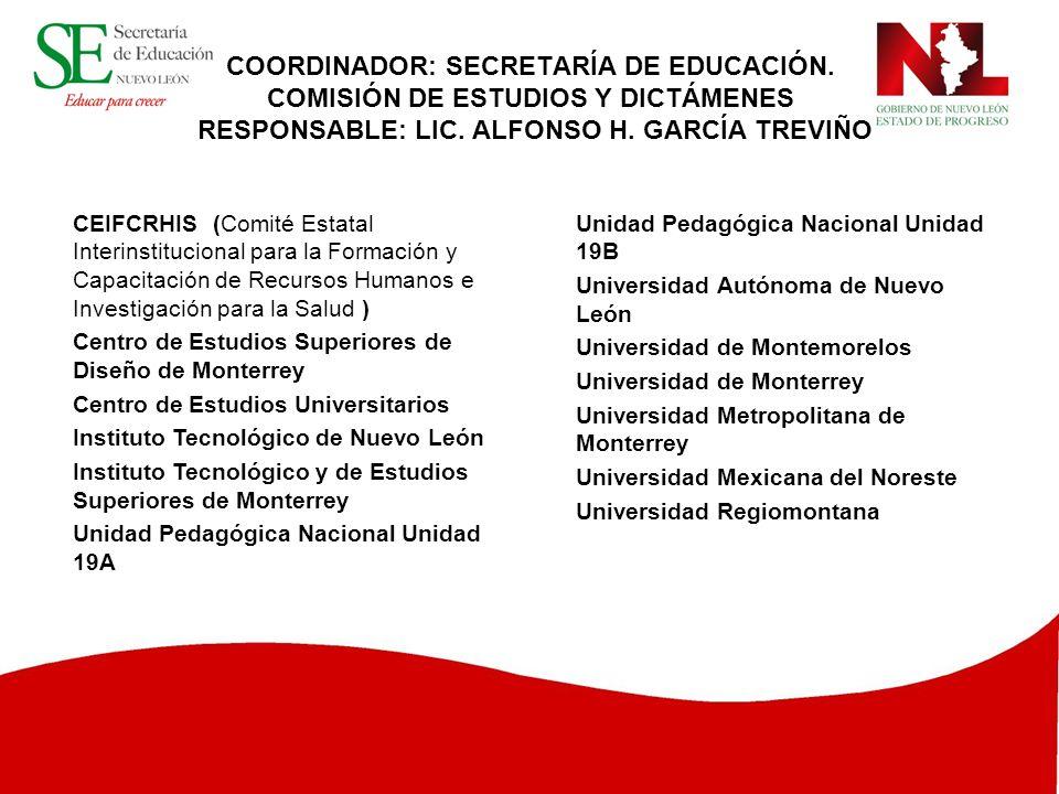 Unidad Pedagógica Nacional Unidad 19B Universidad Autónoma de Nuevo León Universidad de Montemorelos Universidad de Monterrey Universidad Metropolitan