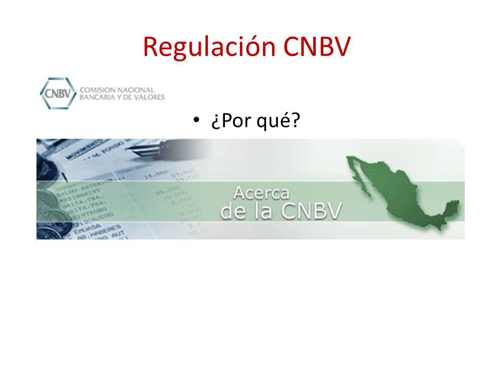 Regulación CNBV ¿Por qué?