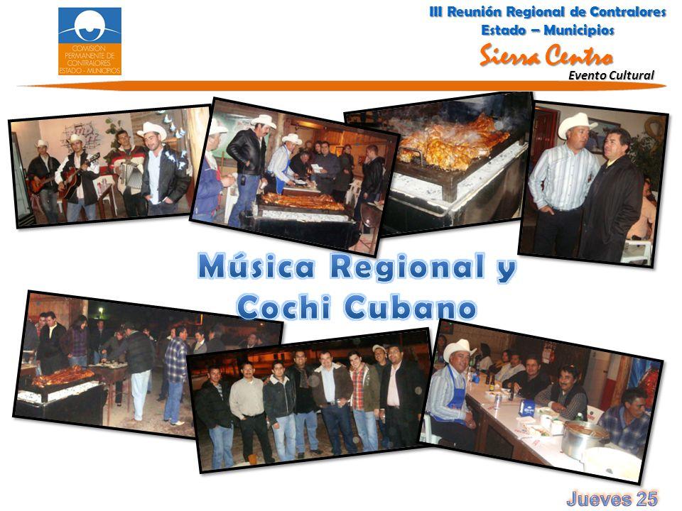 Evento Cultural III Reunión Regional de Contralores Estado – Municipios Sierra Centro III Reunión Regional de Contralores Estado – Municipios Sierra C