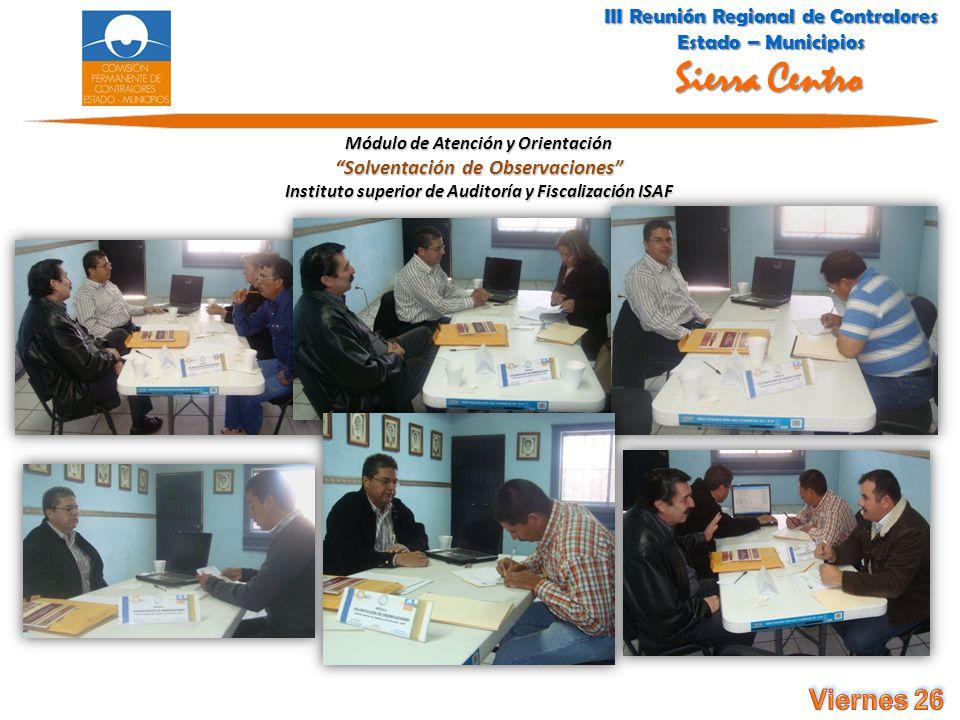 Módulo de Atención y Orientación Solventación de Observaciones Instituto superior de Auditoría y Fiscalización ISAF III Reunión Regional de Contralore