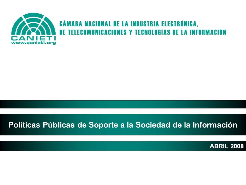Políticas Públicas de Soporte a la Sociedad de la Información ABRIL 2008