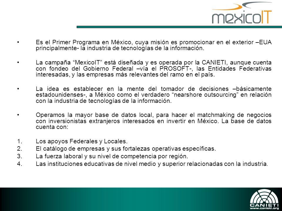 Es el Primer Programa en México, cuya misión es promocionar en el exterior –EUA principalmente- la industria de tecnologías de la información.