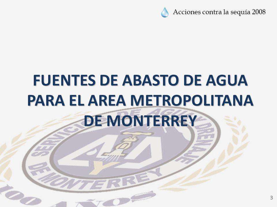 Acciones contra la sequía 2008 3 FUENTES DE ABASTO DE AGUA PARA EL AREA METROPOLITANA DE MONTERREY