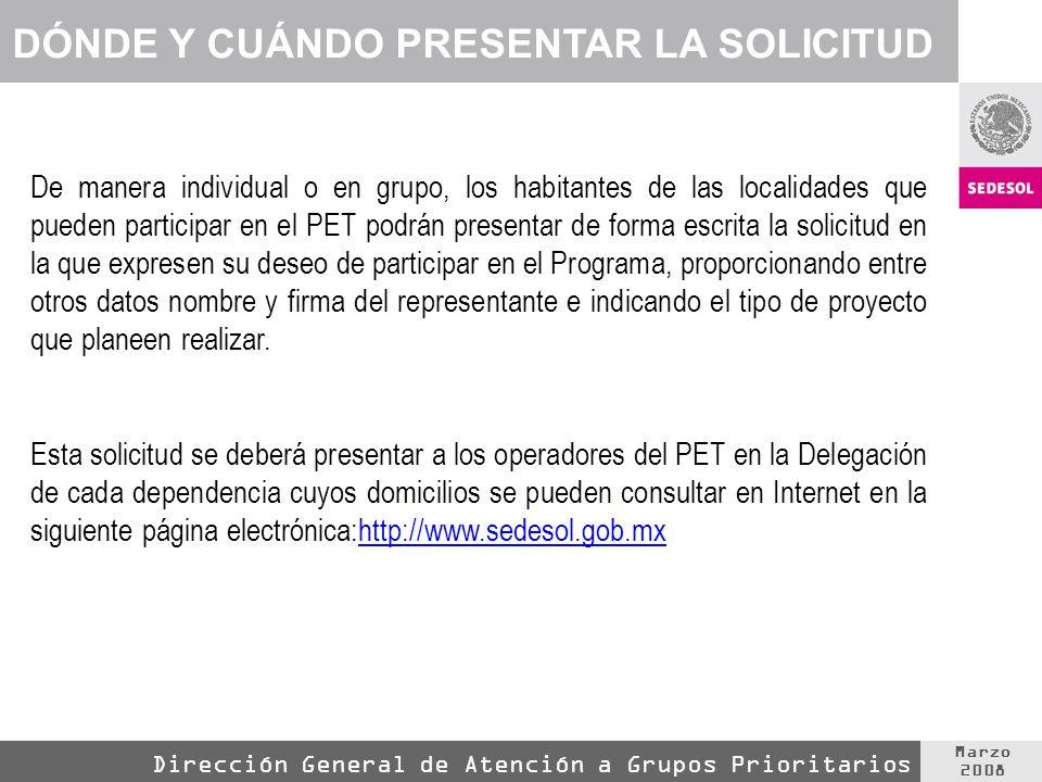 Marzo 2008 Dirección General de Atención a Grupos Prioritarios La respuesta a la solicitud se hará dentro de los 30 días hábiles siguientes a la misma.