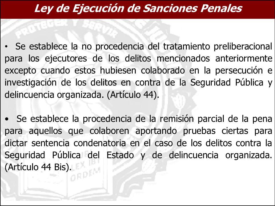Ley de Ejecución de Sanciones Penales Se establece la no procedencia del tratamiento preliberacional para los ejecutores de los delitos mencionados an
