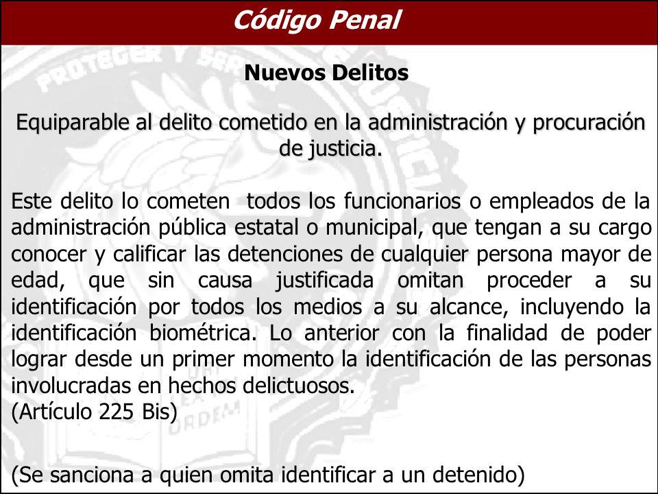 Equiparable al delito cometido en la administración y procuración de justicia.
