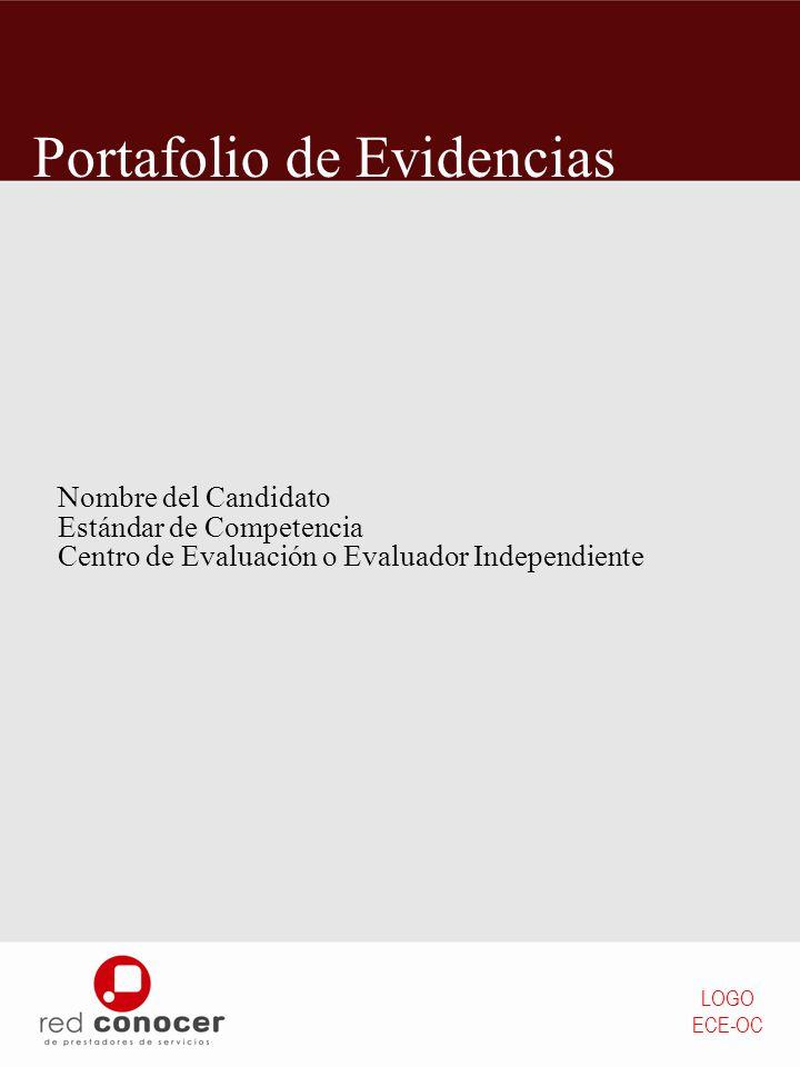 Nombre del Candidato Estándar de Competencia Centro de Evaluación o Evaluador Independiente LOGO ECE-OC Portafolio de Evidencias