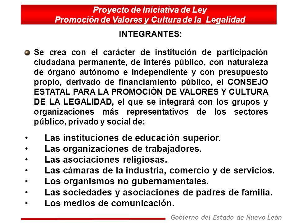 Gobierno del Estado de Nuevo León INTEGRACIÓN DEL CONSEJO: Proyecto de Iniciativa de Ley Promoción de Valores y Cultura de la Legalidad El Consejo estará integrado mayoritariamente por representantes no gubernamentales.