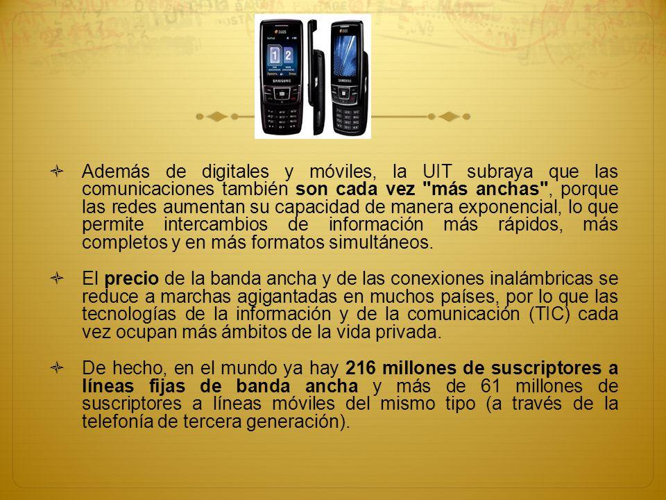 Además de digitales y móviles, la UIT subraya que las comunicaciones también son cada vez