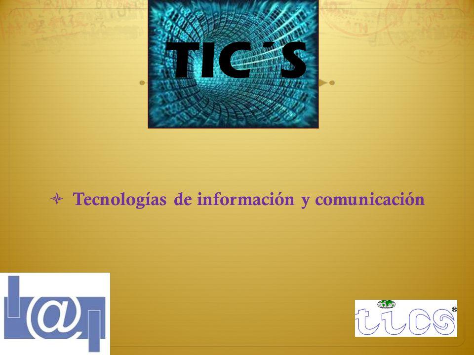 TIC´S Tecnologías de información y comunicación