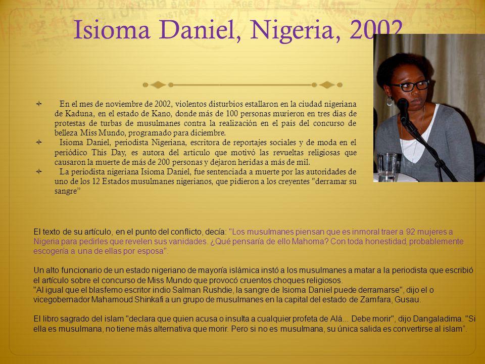 Isioma Daniel, Nigeria, 2002, En el mes de noviembre de 2002, violentos disturbios estallaron en la ciudad nigeriana de Kaduna, en el estado de Kano,