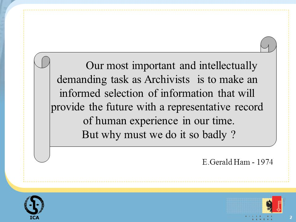 53 Committee on Appraisal (hasta el 2004) Proceedings of the XXXVth International Conference of the Round Table on Archives (CITRA), Reykjavik, Iceland, 10-13 October 2001, Archives and society: what to preserve.