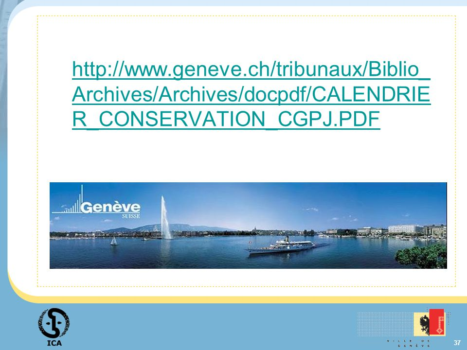 37 http://www.geneve.ch/tribunaux/Biblio_ Archives/Archives/docpdf/CALENDRIE R_CONSERVATION_CGPJ.PDF