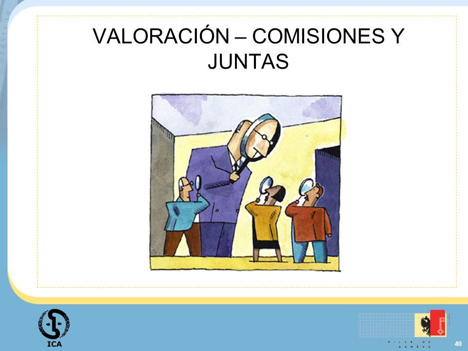 40 VALORACIÓN – COMISIONES Y JUNTAS