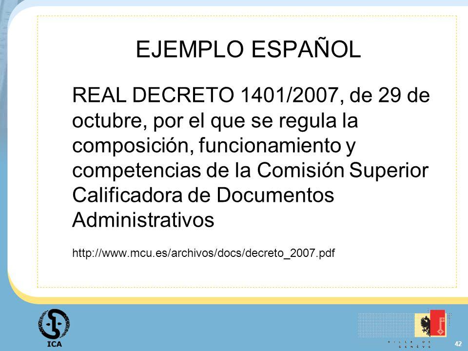 42 EJEMPLO ESPAÑOL REAL DECRETO 1401/2007, de 29 de octubre, por el que se regula la composición, funcionamiento y competencias de la Comisión Superio