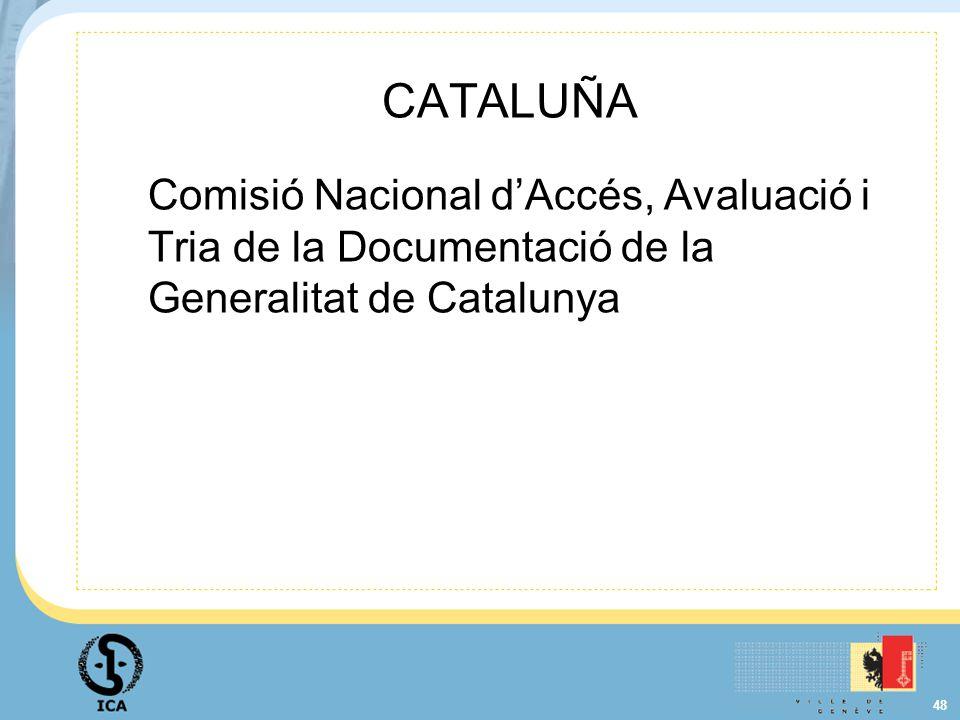 48 CATALUÑA Comisió Nacional dAccés, Avaluació i Tria de la Documentació de la Generalitat de Catalunya