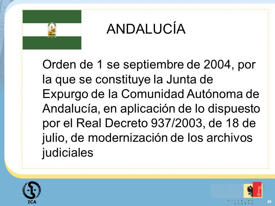 49 ANDALUCÍA Orden de 1 se septiembre de 2004, por la que se constituye la Junta de Expurgo de la Comunidad Autónoma de Andalucía, en aplicación de lo