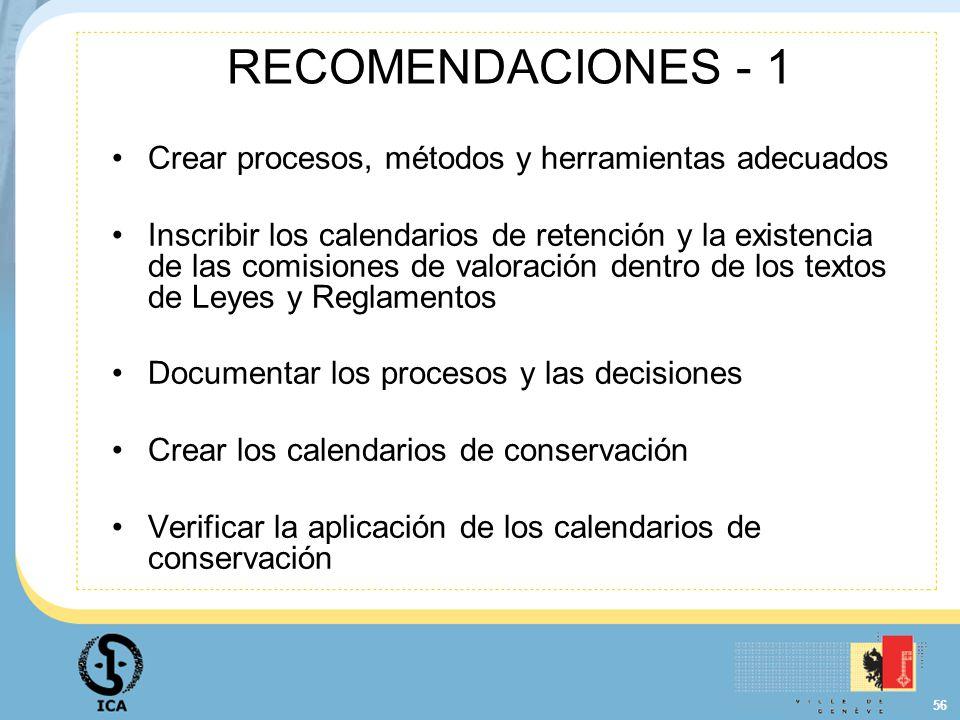 56 RECOMENDACIONES - 1 Crear procesos, métodos y herramientas adecuados Inscribir los calendarios de retención y la existencia de las comisiones de va