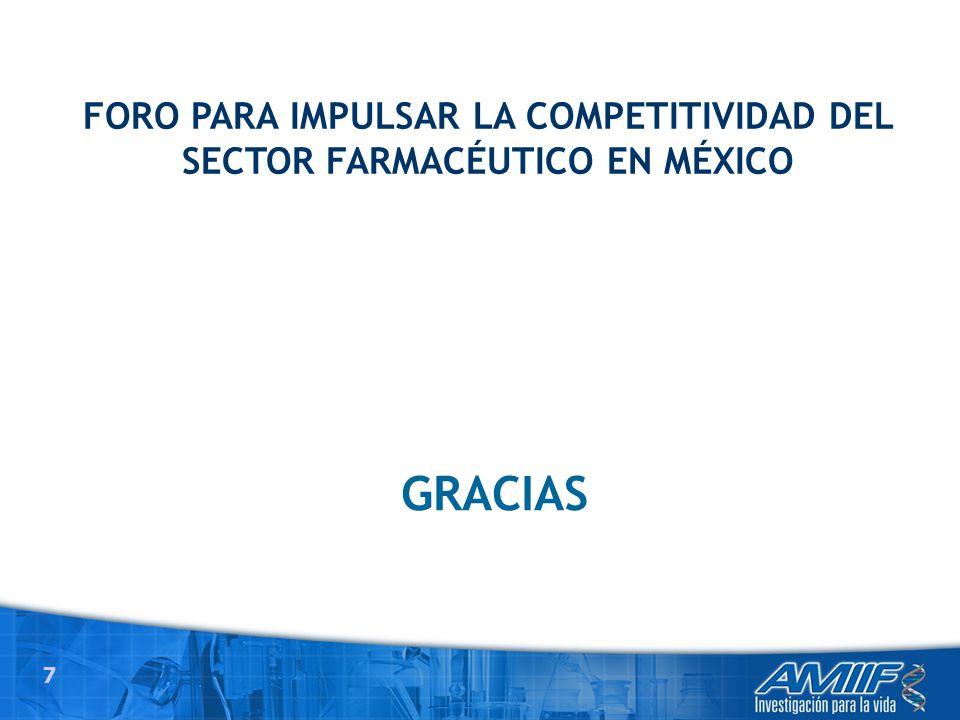 7 GRACIAS FORO PARA IMPULSAR LA COMPETITIVIDAD DEL SECTOR FARMACÉUTICO EN MÉXICO