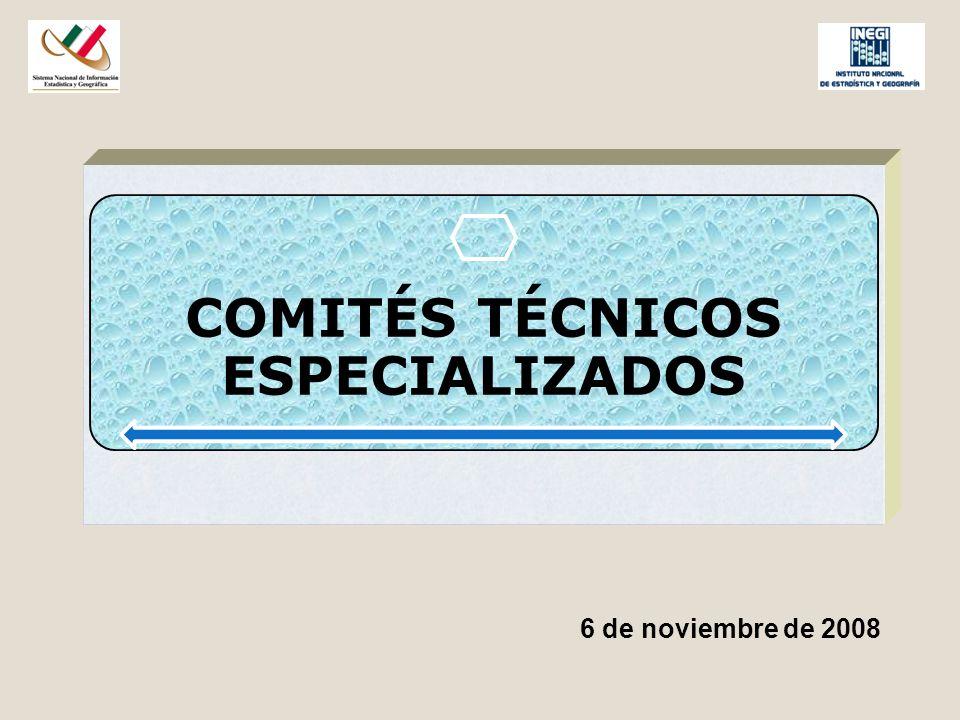 6 de noviembre de 2008 COMITÉS TÉCNICOS ESPECIALIZADOS