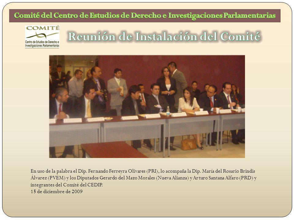 El Presidente del Comité, Dip.Omar Fayad Meneses, en compañía del Dip.