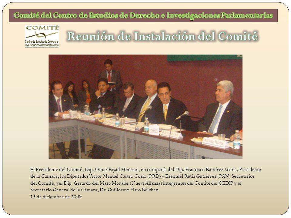 El Presidente del Comité, Dip. Omar Fayad Meneses, en compañía del Dip.