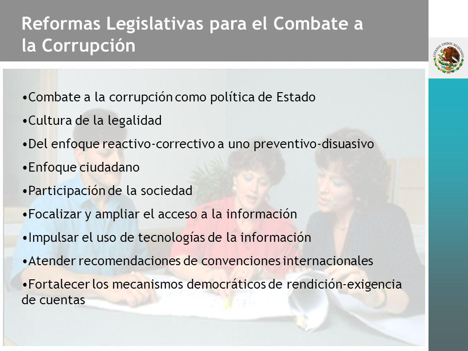 Reformas Legislativas para el Combate a la Corrupción Combate a la corrupción como política de Estado Cultura de la legalidad Del enfoque reactivo-cor