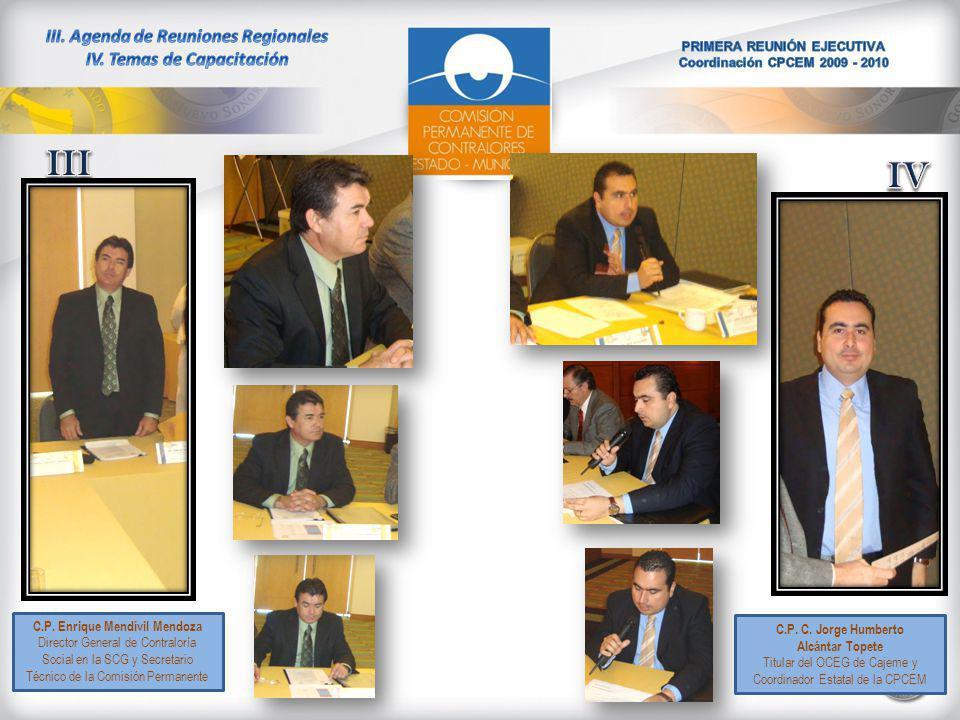 C.P. Enrique Mendívil Mendoza Director General de Contraloría Social en la SCG y Secretario Técnico de la Comisión Permanente C.P. C. Jorge Humberto A
