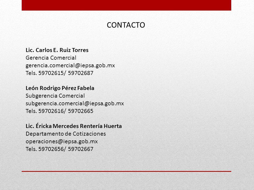 CONTACTO Lic. Carlos E. Ruiz Torres Gerencia Comercial gerencia.comercial@iepsa.gob.mx Tels. 59702615/ 59702687 León Rodrigo Pérez Fabela Subgerencia