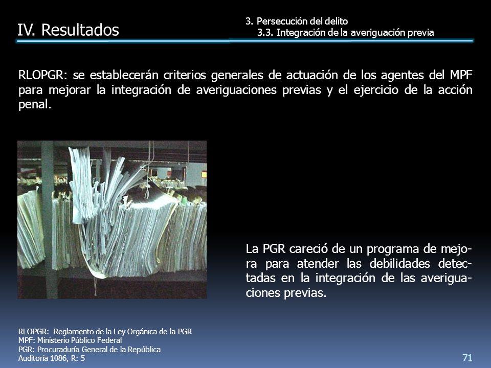 La PGR careció de un programa de mejo- ra para atender las debilidades detec- tadas en la integración de las averigua- ciones previas.