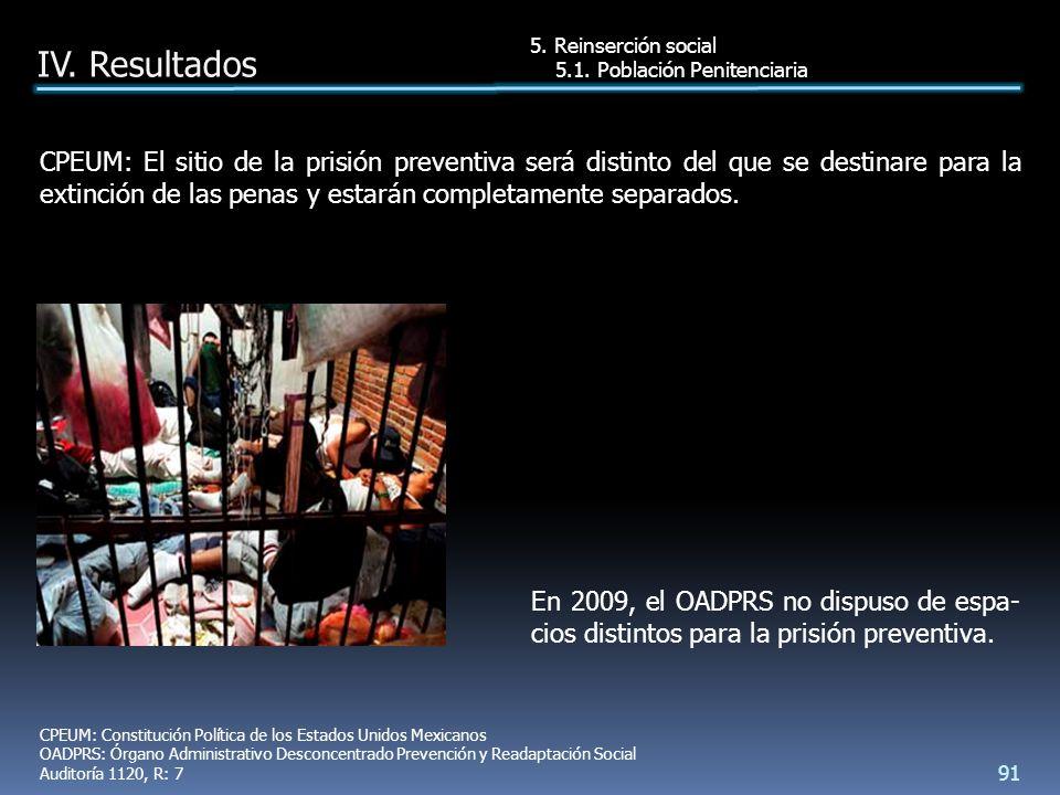 En 2009, el OADPRS no dispuso de espa- cios distintos para la prisión preventiva.