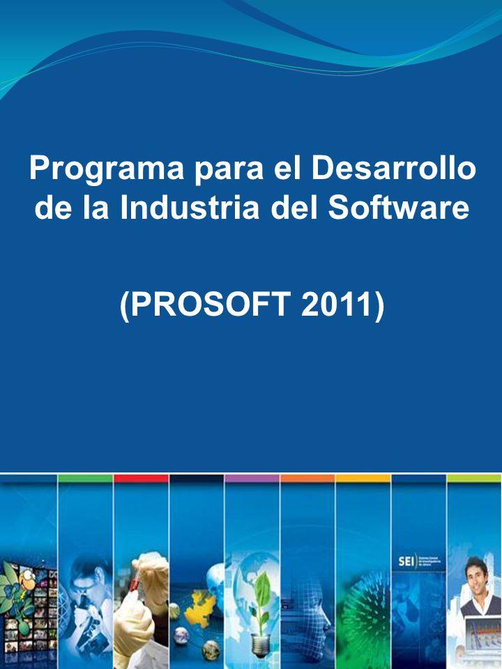 Programa para el Desarrollo de la Industria del Software (PROSOFT 2011)