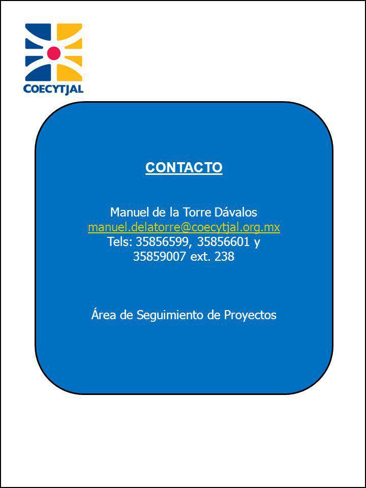 CONTACTO Manuel de la Torre Dávalos manuel.delatorre@coecytjal.org.mx Tels: 35856599, 35856601 y 35859007 ext.
