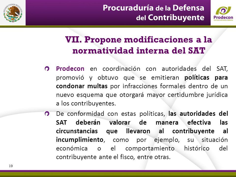 PROCURADURÍA DE LA DEFENSA DEL CONTRIBUYENTE VII. Propone modificaciones a la normatividad interna del SAT Prodecon en coordinación con autoridades de