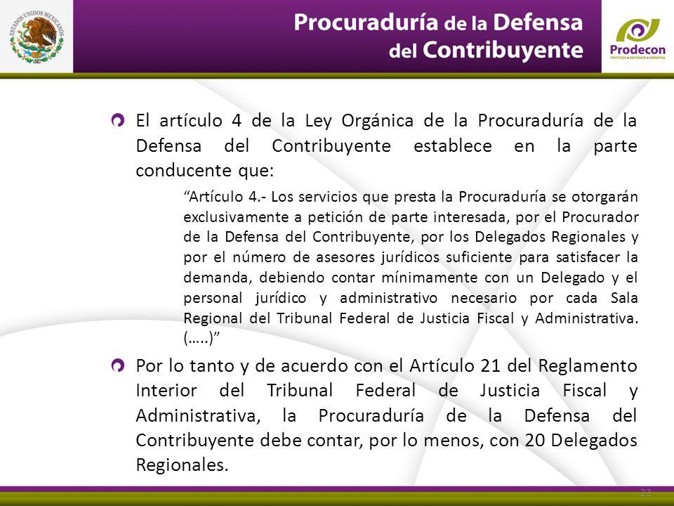El artículo 4 de la Ley Orgánica de la Procuraduría de la Defensa del Contribuyente establece en la parte conducente que: Artículo 4.- Los servicios q