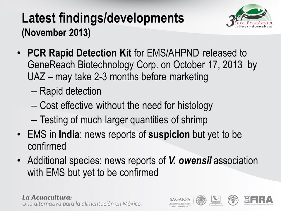 Latest findings/developments (November 2013) PCR Rapid Detection Kit for EMS/AHPND released to GeneReach Biotechnology Corp. on October 17, 2013 by UA